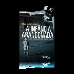 A Infância Abandonada – O Caso Particular da Ilha Terceira (Açores)