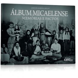 Álbum Micaelense – Memórias e Factos