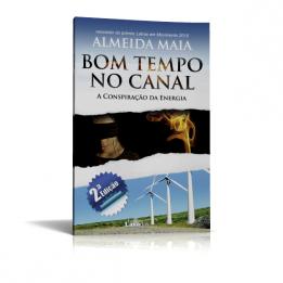 Bom Tempo No Canal – A Conspiração da Energia