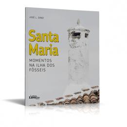 Santa Maria – Momentos na Ilha dos Fósseis
