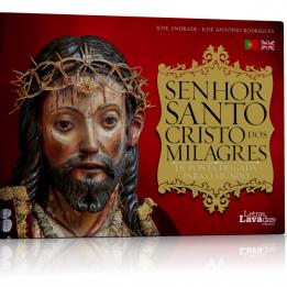 Senhor Santo Cristo dos Milagres – De Ponta Delgada para o Mundo / Senhor Santo Cristo dos Milagres – From Ponta Delgada to the World