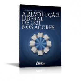 A Revolução Liberal de 1821 nos Açores