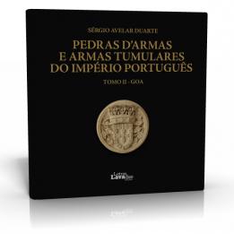 Pedras d'Armas e Armas Tumulares do Império Português: Tomo II – Goa