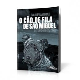 O Cão de Fila de São Miguel – Património dos Açores