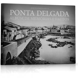 Ponta Delgada – Álbum de Memórias e Factos