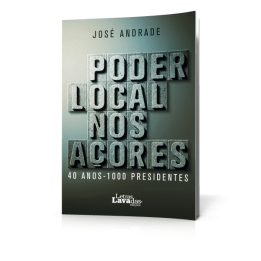 Poder Local nos Açores. 40 Anos – 1000 Presidentes