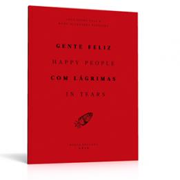 Gente Feliz Com Lágrimas / Happy People in Tears