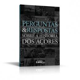 Perguntas & Respostas Sobre a História dos Açores