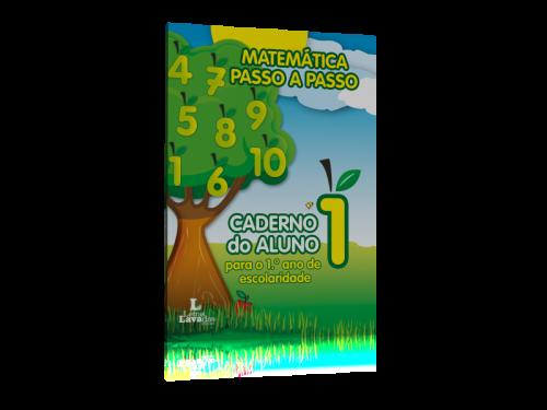 Matemática Passo a Passo – Caderno do Aluno para o 1º Ano de Escolaridade