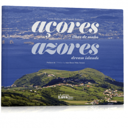 Açores, Ilhas de Sonho | Azores, Dream Islands