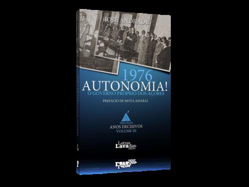 1976 Autonomia O Governo Próprio dos Açores