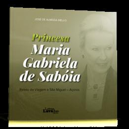 Princesa Maria Gabriela de Sabóia. Relato da Viagem a São Miguel – Açores