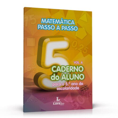Matemática Passo a Passo - Caderno do Aluno para o 5º ano de escolaridade Volume A e B