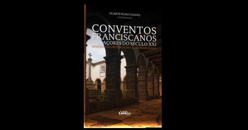 Conventos Franciscanos nos Açores do Século XXI