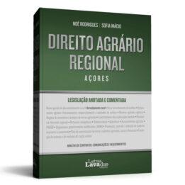 Direito Agrário Regional Açores – Legislação Anotada e Comentada
