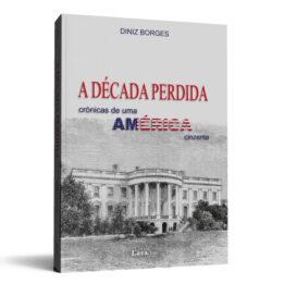 A Década Perdida – Crónicas de uma América cinzenta
