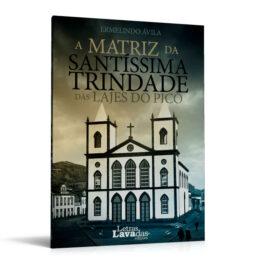 A Matriz da Santíssima Trindade das Lajes do Pico