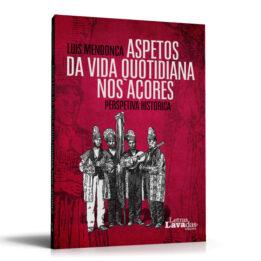 Aspetos da Vida Quotidiana nos Açores – Perspetiva Histórica