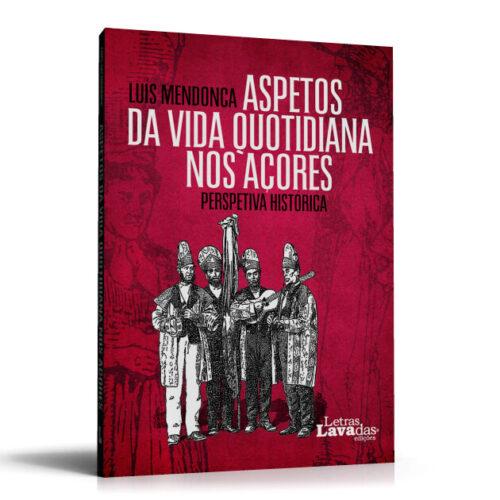 Aspetos da Vida Quotidiana nos Açores-Perspetiva Histórica