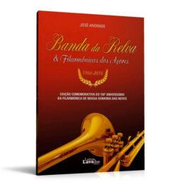 Banda da Relva & Filarmónicas dos Açores (1866-2016)