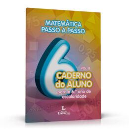 Matemática Passo a Passo – Caderno do Aluno para o 6º ano de escolaridade Volume A e B