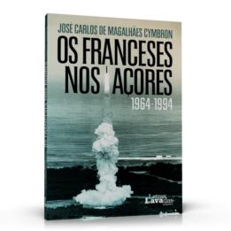 Os Franceses nos Açores 1964-1994
